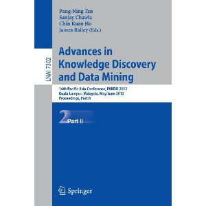 Advances in Knowledge Discovery and Data Mining: Part II: 16th Pacific-Asia Conference, PAKDD 2012, Kuala Lumpur, Malaysia, May 29-June 1, 2012, Proceedings [平装]