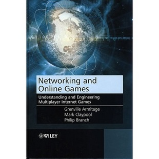 Networking and Online Games: Understanding and Engineering Multiplayer Internet Games连网与在线游戏:国际互连网多人游戏导论与工程