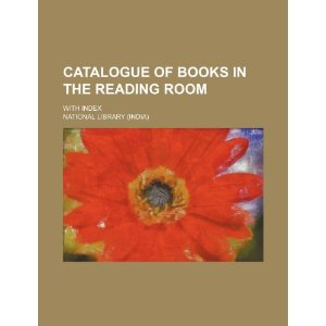 Catalogue of Books in the Reading Room; With Index [平装]