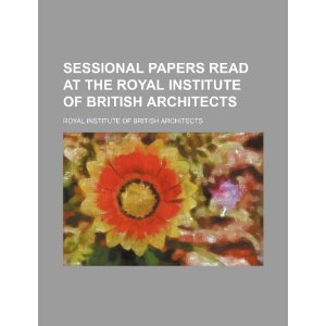 Sessional Papers Read at the Royal Institute of British Architects [平装]