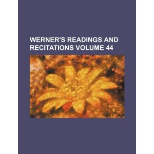 Werner's Readings and Recitations Volume 44 [平装]