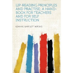 Lip-Reading Principles and Practise; A Hand-Book for Teachers and for Self Instruction [平装]