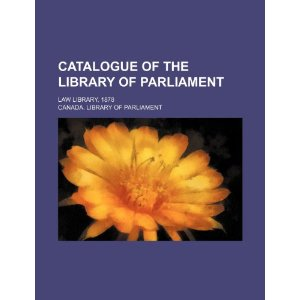 Catalogue of the Library of Parliament; Law Library, 1878 [平装]
